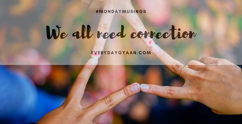 We All Need Connection #MondayMusings