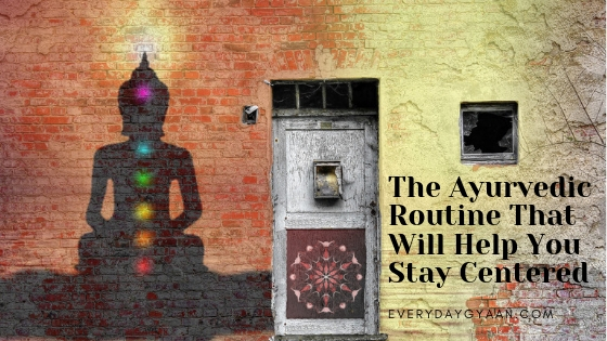 The Ayurveda Routine That Will Help You Stay Centered