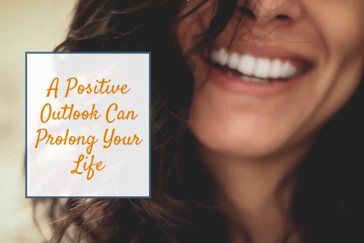 A Positive Outlook Can Prolong Your Life