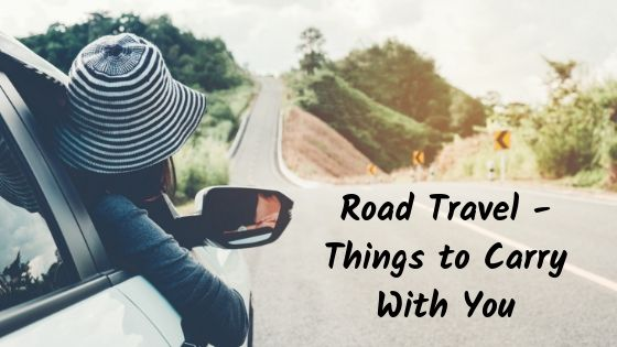 Road Travel – Things to Carry With You