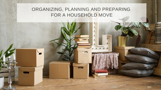 Organizing, Planning and Preparing for a Household Move