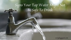 Signs Your Tap Water Might Not Be Safe To Drink