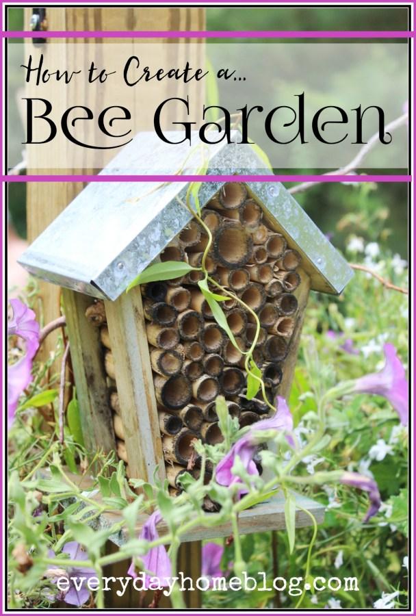 How to Create a Bee Garden   The Everyday Home   everydayhomeblog.com