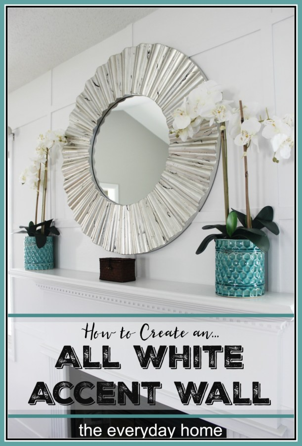 How to Create an All White Accent Wall   The Everyday Home Blog   www.everydayhomeblog.com