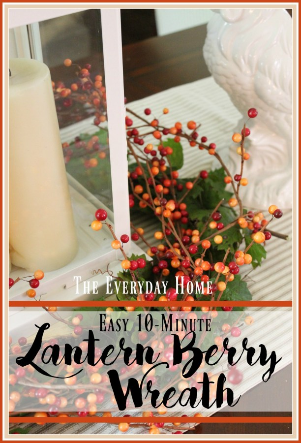 Easy 10 Minute Lantern Berry Wreath   The Everyday Home   www.everydayhomeblog.com