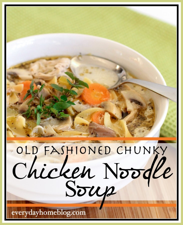This Old-Fashioned Chunky Chicken Noodle Soup Recipe warms the heart and fills the tummy, and is quick and easy to make.   The Everyday Home   www.everydayhomeblog.com