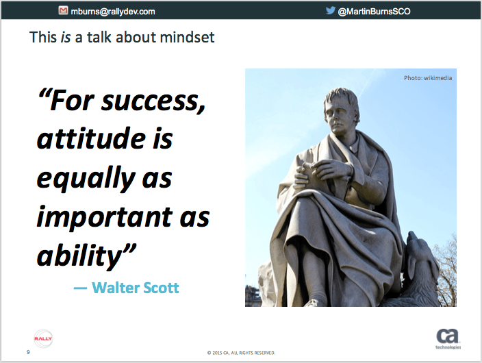 """For success, attitude is equally as important as ability"" - Sir Walter Scott"