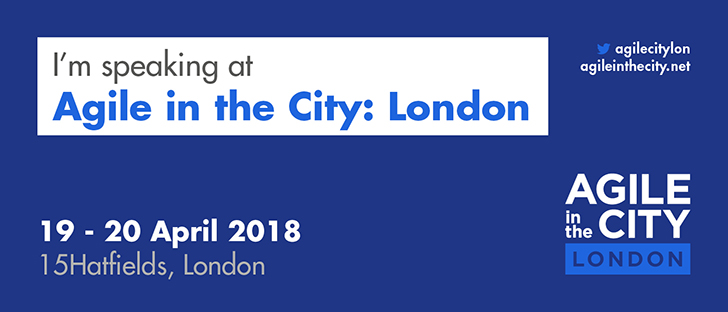 Speaking at Agile In The City London 2018