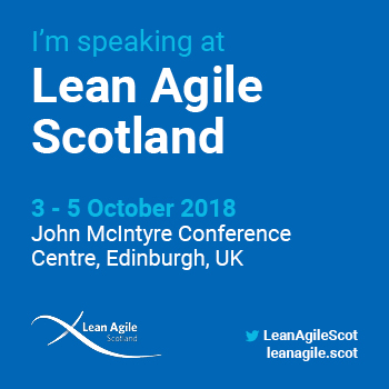 I'm speaking at Lean Agile Scotland, 2-5 October 2018. @LeanAgileScot