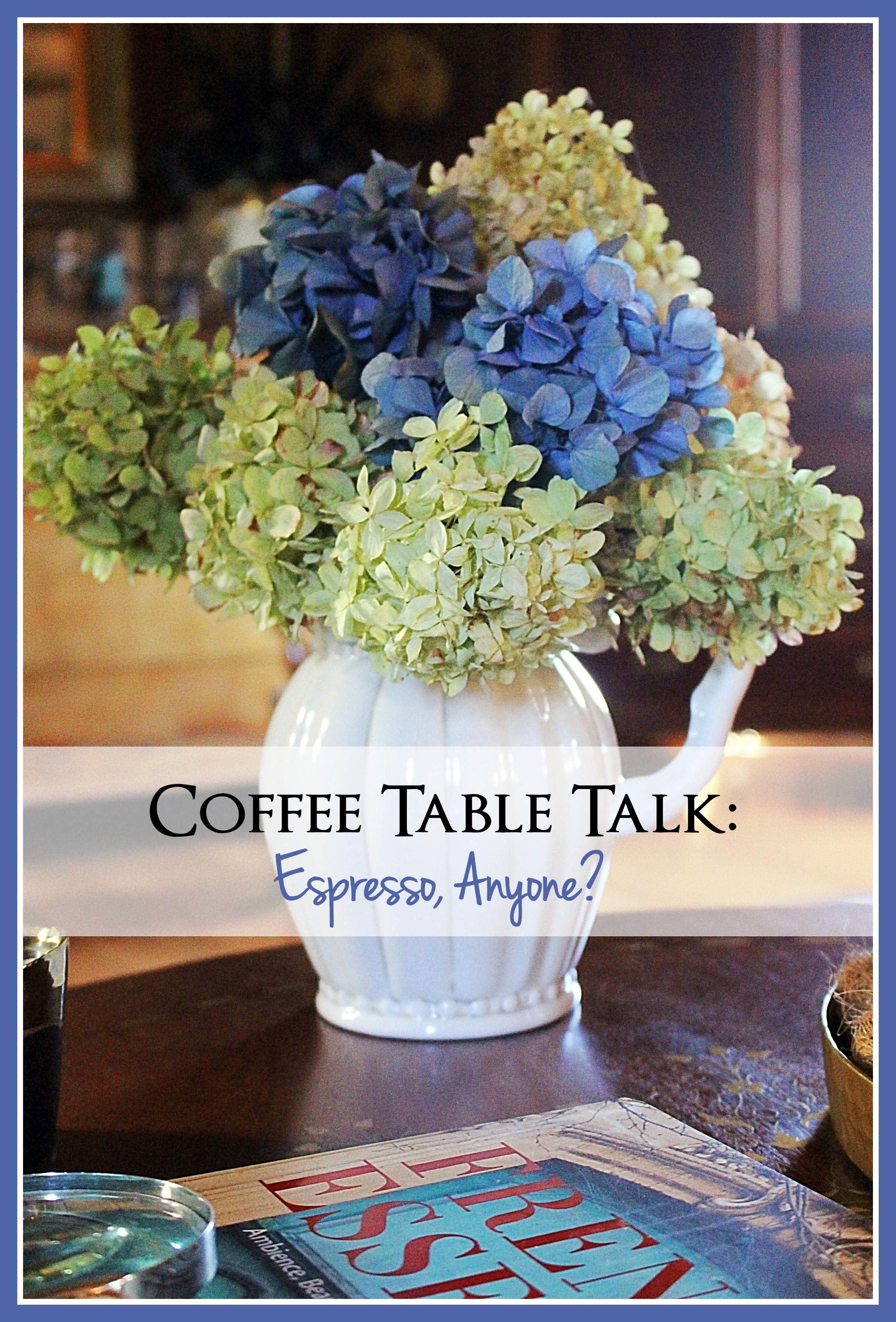 Coffee Table Talk Espresso Anyone