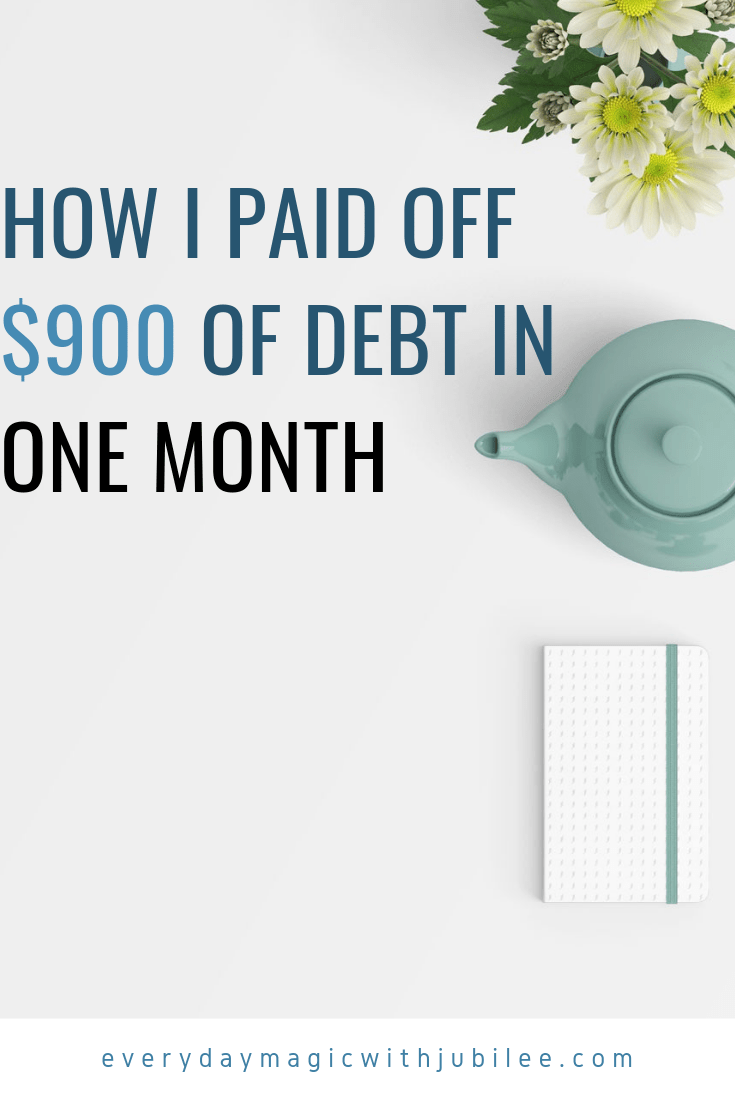 How I Paid Off $900 Of Debt In A Month
