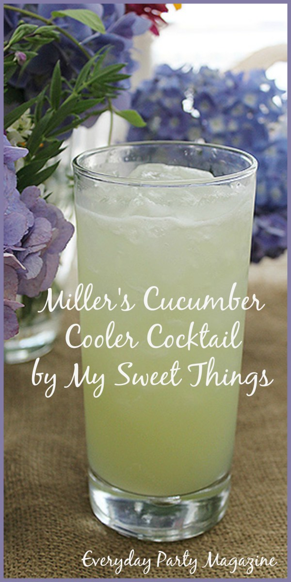 Miller's Cucumber Cooler Cocktail Recipe by My Sweet Things for Everyday Party Magazine