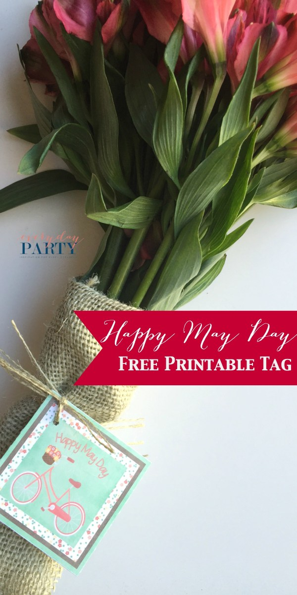 Everyday Party Magazine Happy May Day Free Printable Tag