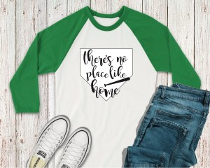 There's No Place Like Home Raglan Shirt