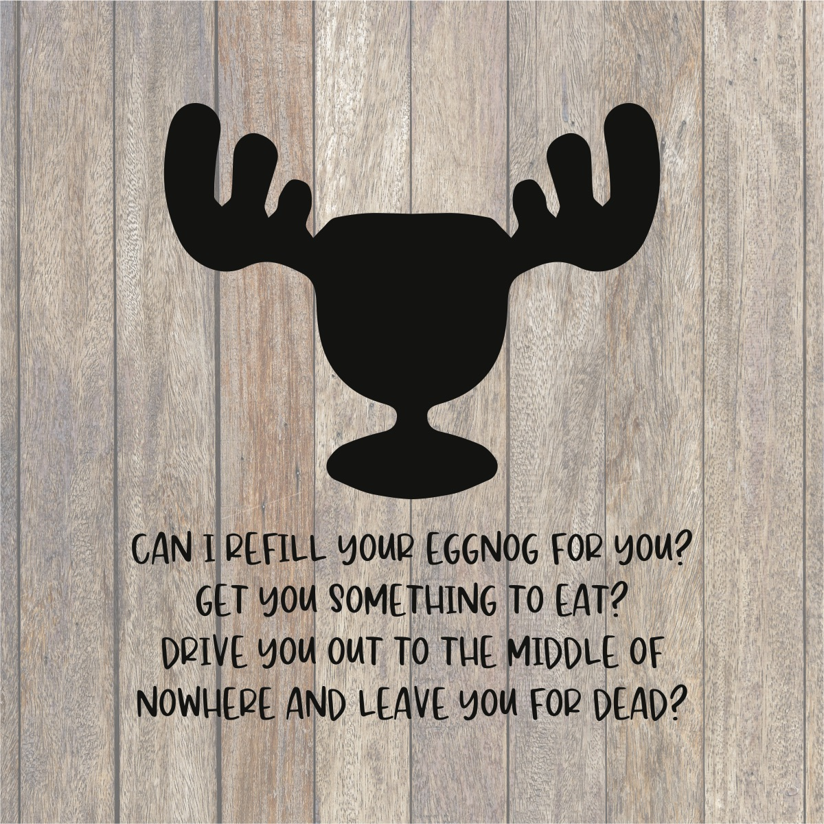 Can I Refill Your Egg Nog Svg File Long Everyday Party Magazine