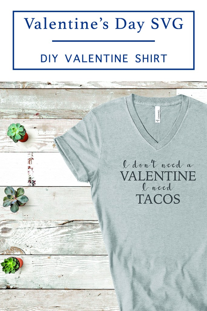 Tacos are better than Valentine's shirt