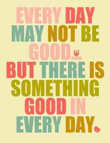 Inspirational Picture Quotes everyday may not