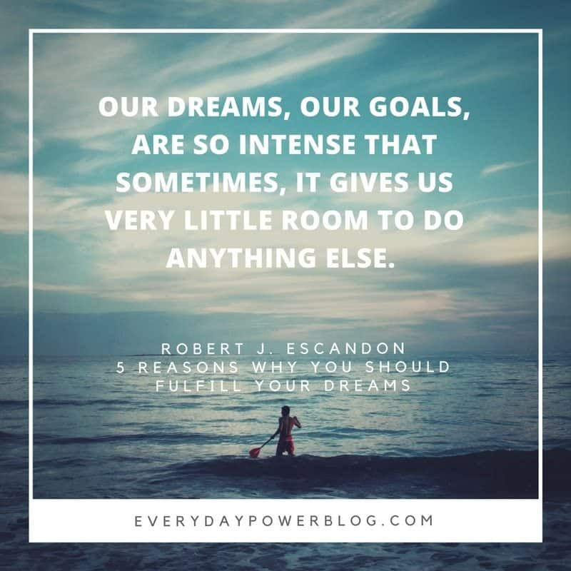 Why You Should Fulfill Your Dreams