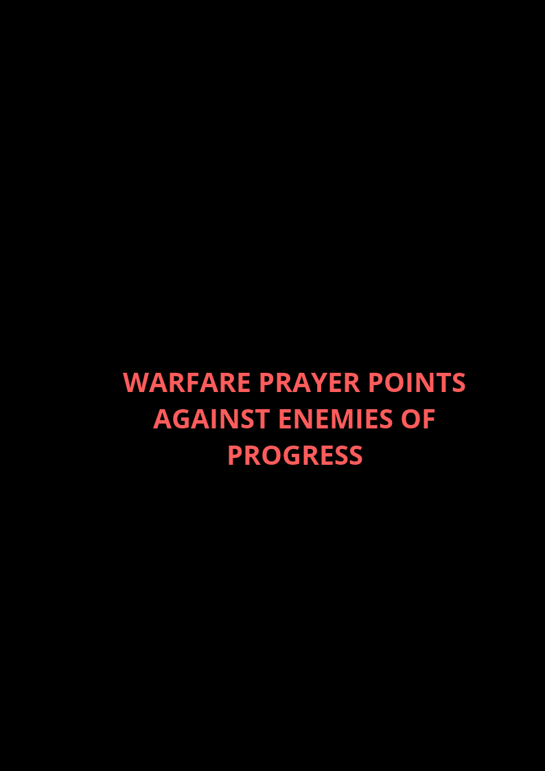 20 Warfare Prayer Points against enemies of progress