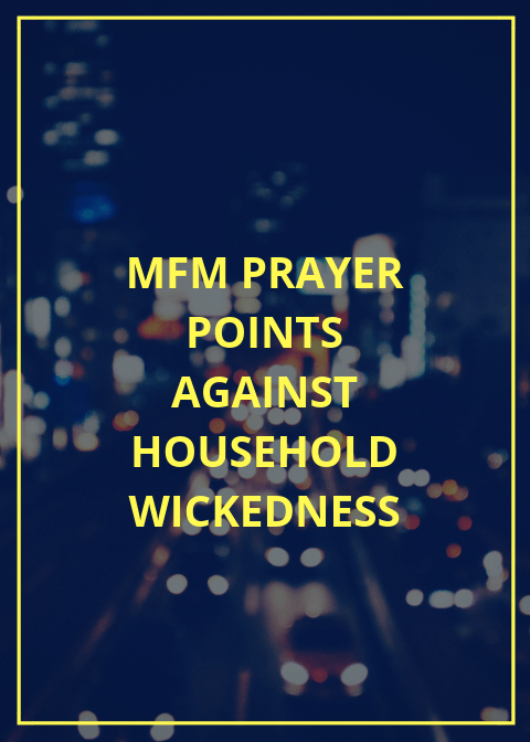 50 mfm prayer points against household wickedness | PRAYER
