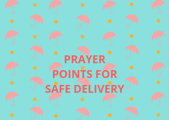 13 Powerful Prayer points for safe delivery | PRAYER POINTS