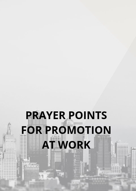 15 prayer points for promotion at work | PRAYER POINTS