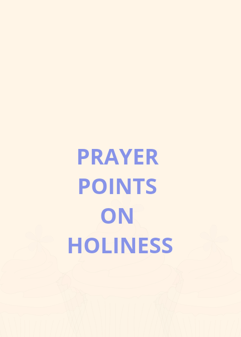 6 prayer points for holiness | PRAYER POINTS
