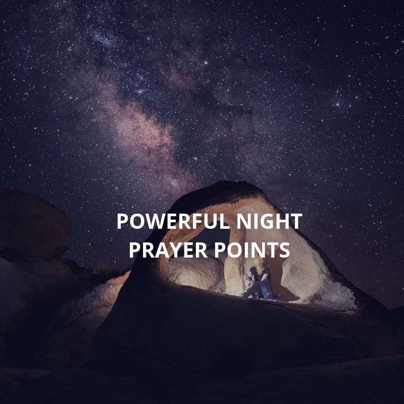 18 Powerful Night Prayer Points Prayer Points