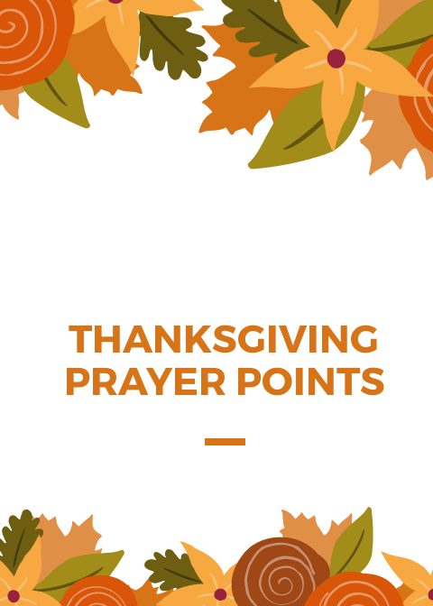 50 Thanksgiving prayer points and bible verses | PRAYER POINTS