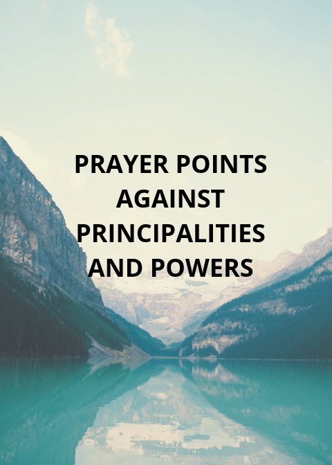 100 Prayer Points Against Principalities and Powers | PRAYER