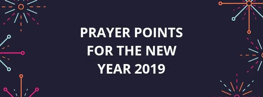 30 Prayer Points For New year 2019 | PRAYER POINTS