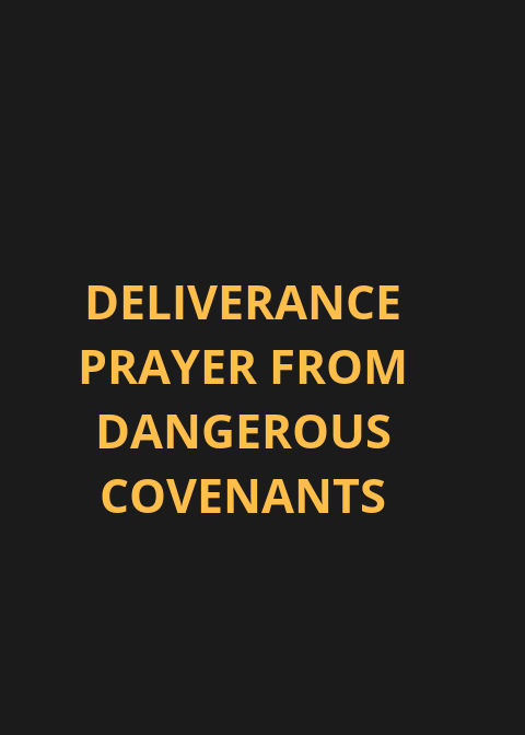 100 Deliverance Prayer From Dangerous Covenants | PRAYER POINTS