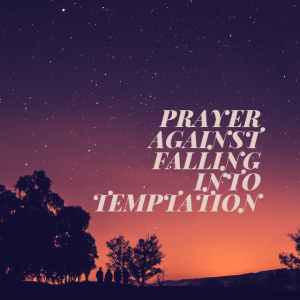 Prayer points against falling into temptation