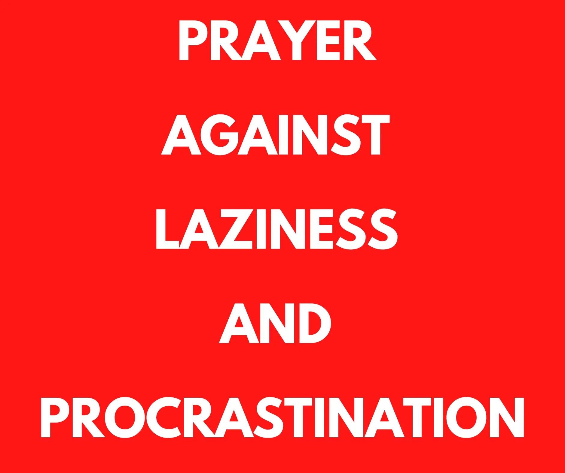 Gebede teen luiheid en uitstel