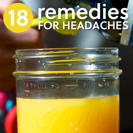 18 Headache Remedies- to get rid of headache pain & pressure.