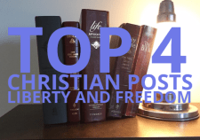 Top 4 Christian Posts-Liberty and Freedom