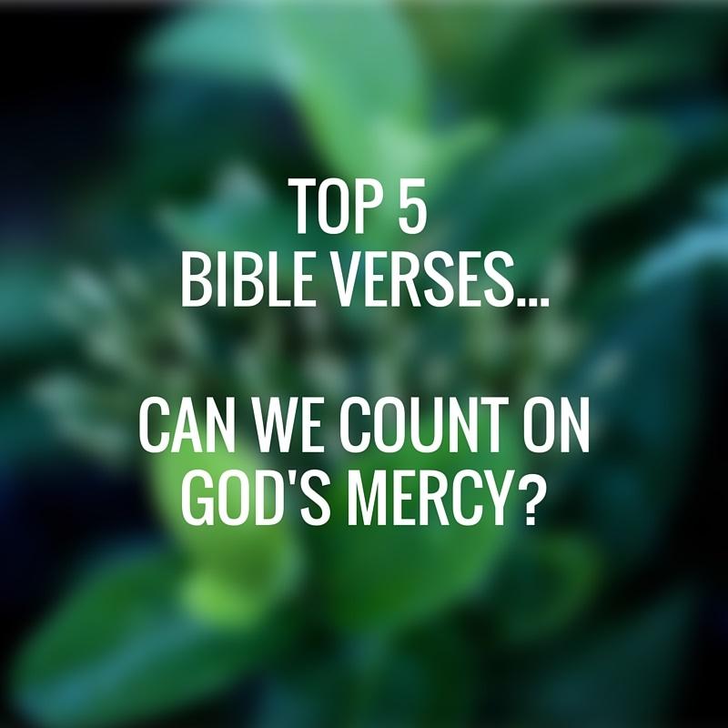 Top Ten Bible Quotes: Top 5 Bible Verses-God's Mercy