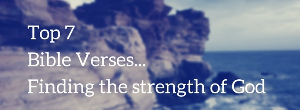 Bible Quotes For Strength Fair Top 7 Bible Versesthe Strength Of God  Everyday Servant
