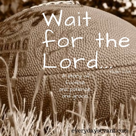 Wait for the Lord