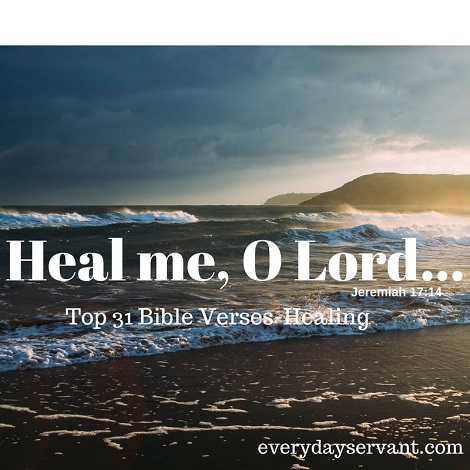 Top 31 Bible Verses-Healing - Everyday Servant