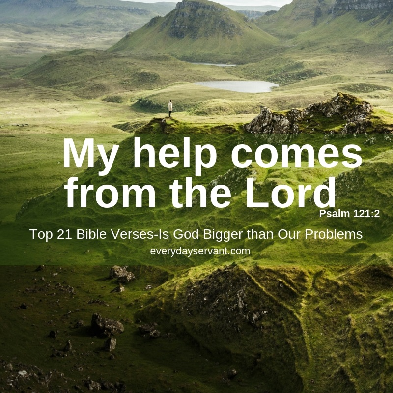 Top 21 Bible Verses-Is God Bigger than Our Problems