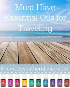 Must Have Oils for traveling