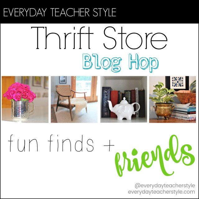 Everyday Teacher Style Thrift Store Blog Hop