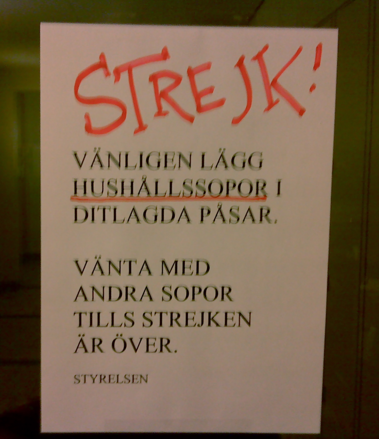 """""""STRIKE! Please dispose of only household garbage in the supplied plastic bags. Wait with other garbage until the strike is over."""""""
