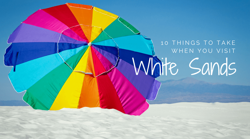 What to Pack to Visit White Sands in New Mexico