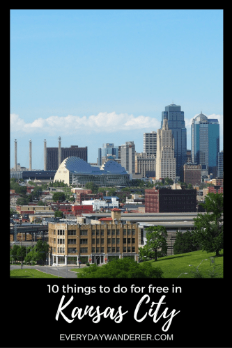 Kansas City Things To Do For FREE Everyday Wanderer By - 10 things to see and do in kansas city