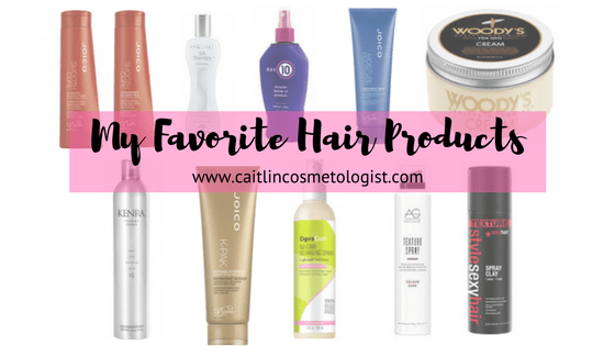My Favorite Hair Products   Caitlin Cosmetologist