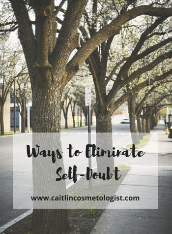 Ways to Eliminate Self-Doubt   Caitlin Cosmetologist