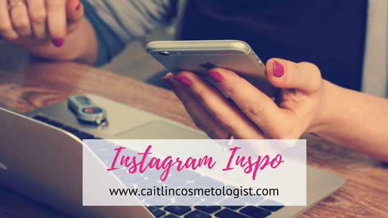 Instagram Inspo   Caitlin Cosmetologist