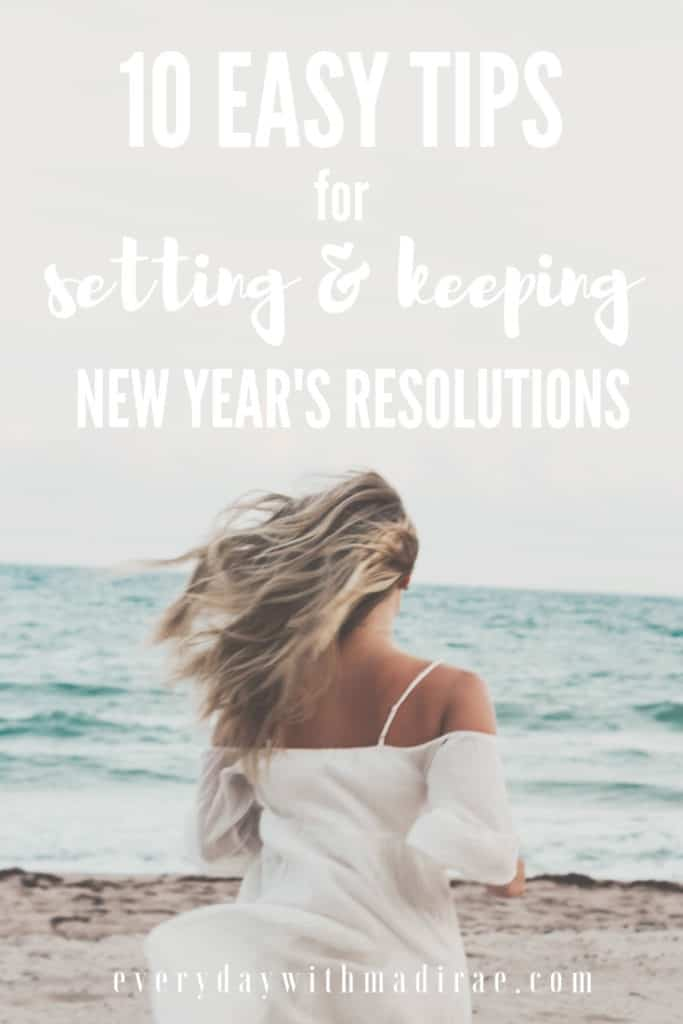 10 EASY tips for creating and keeping New Year's Resolutions. Breaking down how to set realistic goals for the new year of 2019 & how to get them to stick!